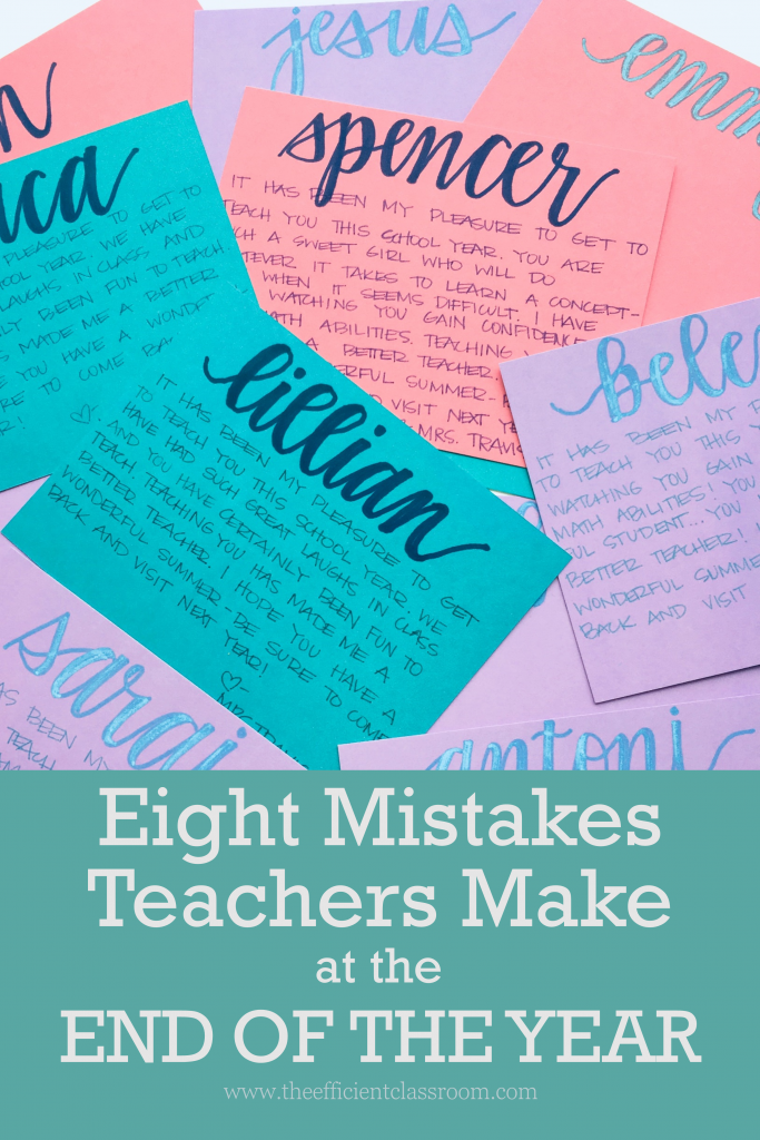 Eight Mistakes Teachers Make at the End of Year