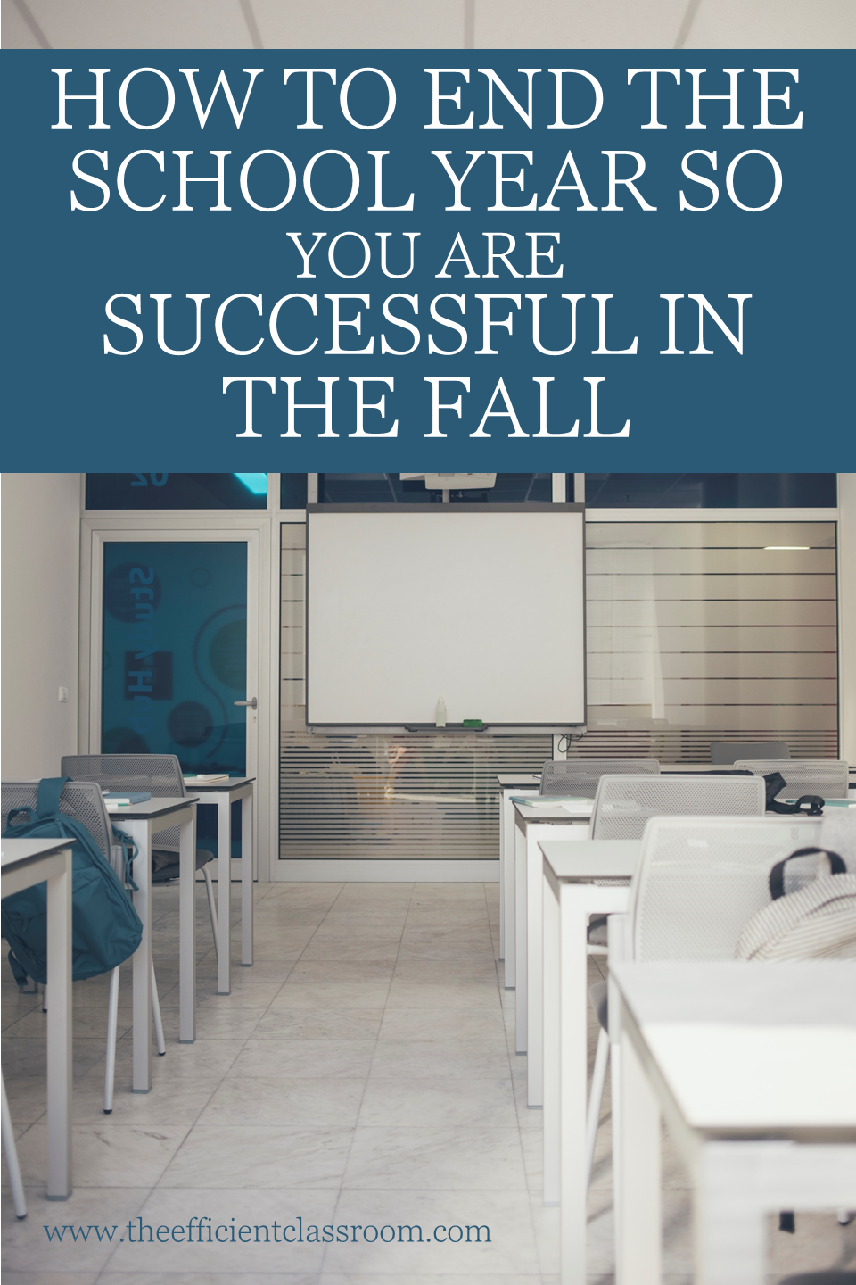 End of Year Ideas in Preparation for Successful Fall